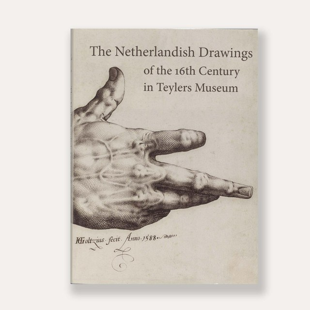 The Netherlandish Drawings of the 16th Century in Teylers Museum
